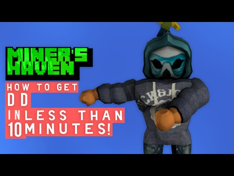 Miners Haven: How to get DD in less than 10 minutes