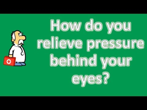 How do you relieve pressure behind your eyes ? | Top Health FAQ Channel