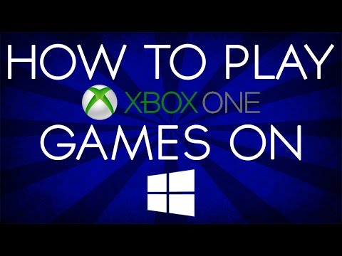 How to play Xbox one games on Windows 10