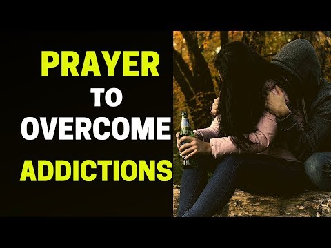 Prayer to Break Stronghold of Addiction  I  Prayer for Overcoming Addiction