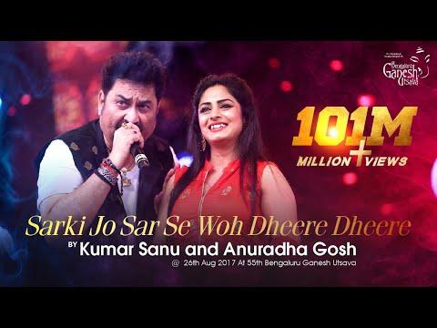 Xxx Mp4 Quot Sarki Jo Sar Se Woh Dheere Dheere Quot By Kumar Sanu And Anuradha Gosh At 55th Bengaluru Ganesh Utsava 3gp Sex