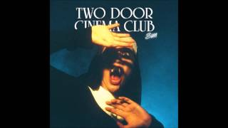 Two Door Cinema Club - Sun HD