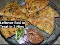 Convert Leftover Chapati, Roti to Delitious Treat in 5 Mins Smart recipe by Chawla's Kitchen