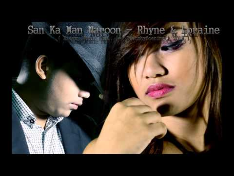 San Ka Man Naroon - Rhyne & Loraine (Jam Sebastian of Jamich