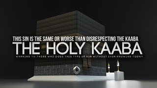 Allah Cares About Your Feelings More Than The Kaaba