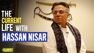 The Current Life with Hassan Nisar