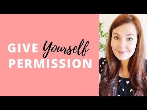 Give Yourself Permission - Motivational Video