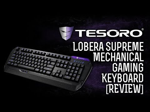 Tesoro Lobera Supreme G5NFL Full Color Illumination Mechanical Gaming Keyboard Review!
