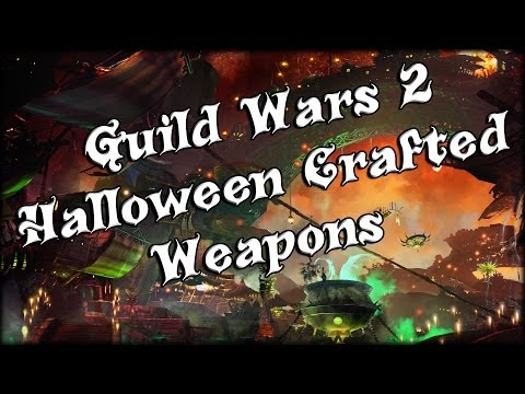 Guild Wars 2 - Halloween Crafted Weapons / Skins!