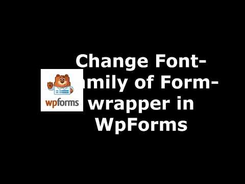 Free Tool to Alter Form Wrapper Font Family in WpForms