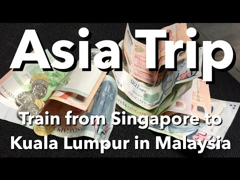 Asia Trip - Train from Singapore to Kuala Lumpur in Malaysia