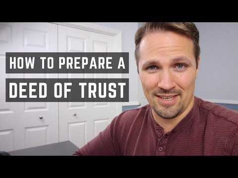 How to Prepare a Deed of Trust (Real Estate Seller Financing Tutorial)