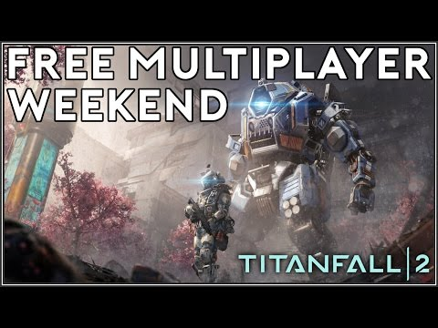 Play Titanfall 2 for FREE This Weekend!