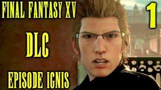 Final Fantasy XV DLC Episode Ignis Walkthrough Part 1 - Saving Noctis