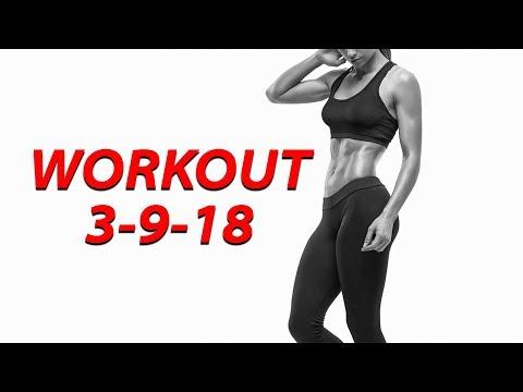 Workout 3-9-18