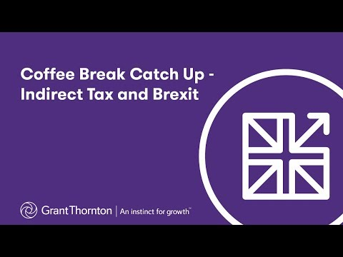 Coffee break catch-up - Indirect Tax and Brexit