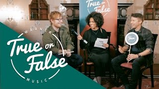 Ed Sheeran & James Blunt - True or False