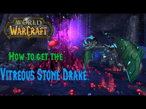 Wow - How to get the Vitreous Stone Drake - Solo Guide!