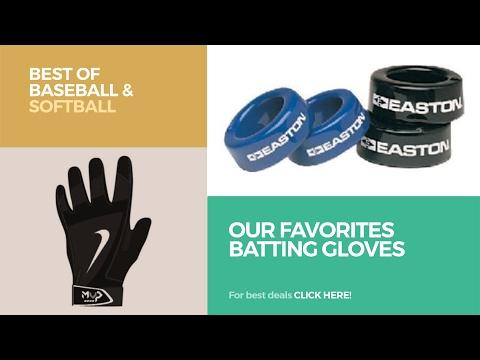 Our Favorites Batting Gloves // Best Of Baseball & Softball