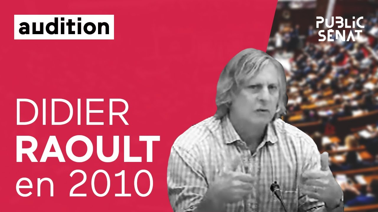 Toute l'audition de Didier Raoult au Sénat en 2010