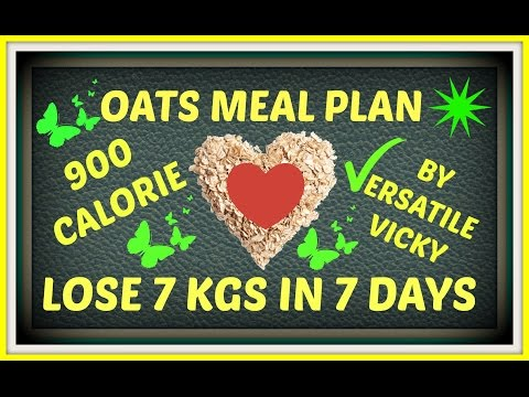 HOW TO LOSE WEIGHT FAST - 7 Kgs / 7kg in 7 days / How to lose weight 1Kg in 1 Day | OATS MEAL PLAN
