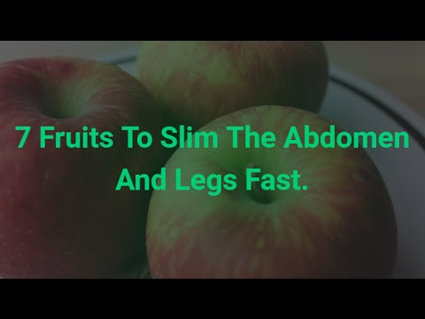 7 Fruits To Slim The Abdomen And Legs Fast