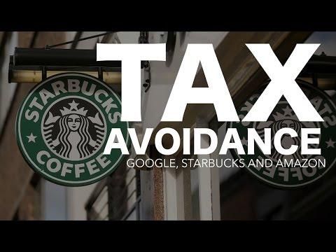 Starbucks, Google and Amazon: Tax Avoidance.
