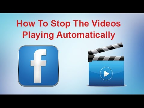 How To Stop Videos Playing Automatically In Facebook