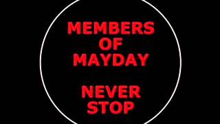 MEMBERS OF MAYDAY  Never Stop OFFICIAL ANTHEM MAYDAY 2013 ORIGINAL