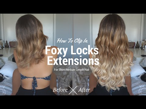 How to Clip-In Foxy Locks Hair Extensions for Short/Medium Length Hair | Ashley Bloomfield