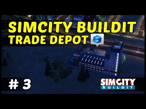 TRADE DEPOT - SimCity BuildIt iOS, iPhone & Android - Ep3