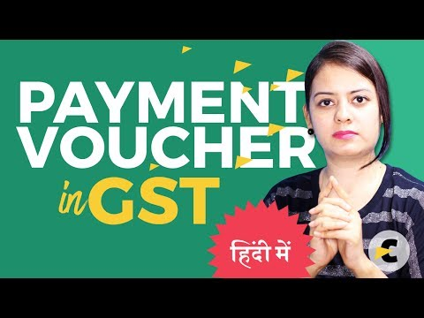 GST Payment Voucher - When to issue a Payment Voucher? Explained in Hindi By CA Shaifaly Girdharwal