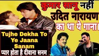 Kumar Sanu Was Not The First Choice For Tujhe Dekha To Ye Jaana Sanam