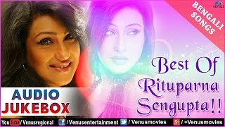Best Of Rituparna Sengupta : Bengali Superhit Songs    Audio Jukebox