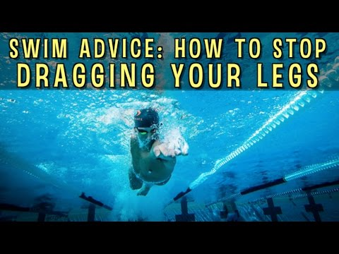 Advice: How To Stop Dragging Your Legs When Swimming