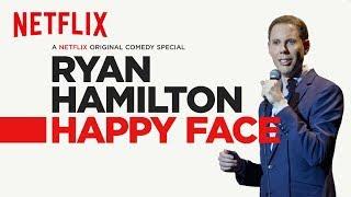 Ryan Hamilton: Happy Face   Official Trailer [HD]   Netflix