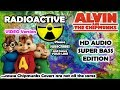 Radioactive ☢️ (Alvin and Chipmunks HD COVER) - Imagine Dragons - NO ROBOTIC VOICES