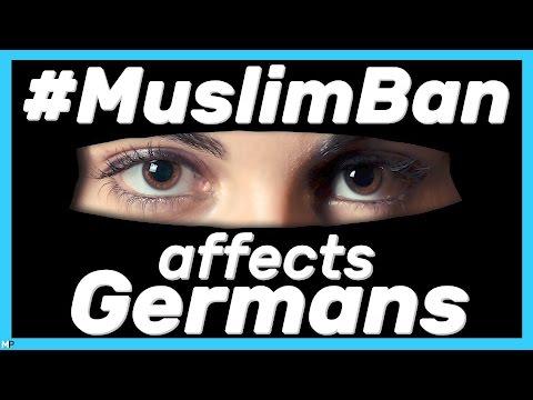 How #MuslimBan affects GERMANS