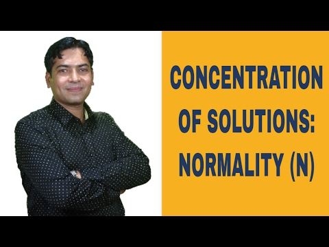 Concentration Of Solutions: Normality (N)
