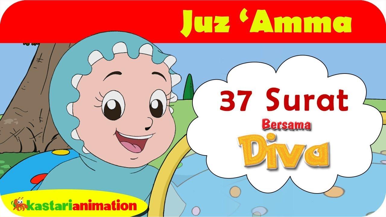 Juz Amma 37 Surat bersama Diva | Kastari Animation Official