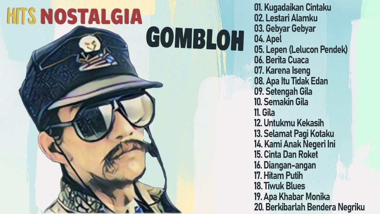 Download GOMBLOH PILIHAN TERBAIK NOSTALGIA INDONESIA TERPOPULER    TEMAN KERJA & SANTAI MP3 Gratis