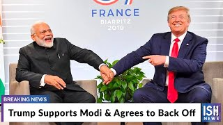Trump Supports Modi & Agrees to Back Off
