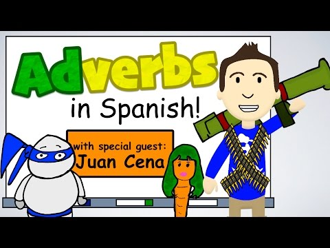 How to form Adverbs in Spanish! (feat: Juan Cena)