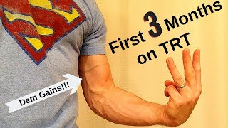 First 3 Months on TRT - Testosterone Replacement Therapy