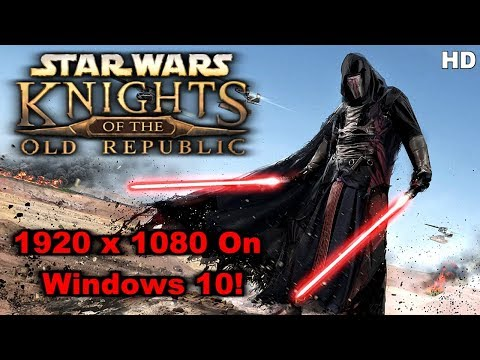 Star Wars: KoTOR - How To Run In 1920 x 1080 Resolution On Windows 10
