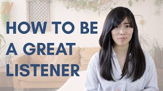 How to Be a Great Listener