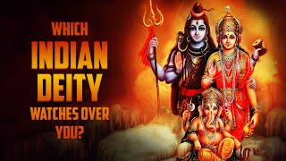 Which Hindu Deity Watches Over You?