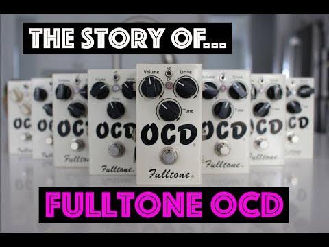 The Story of...Fulltone OCD
