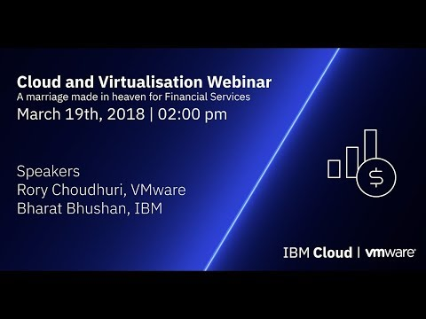 Cloud and Virtualization – a marriage made in heaven for Financial Services | IBM & VMware