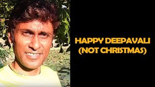 Happy Deepavali (not Christmas) - Words from whereabouts
